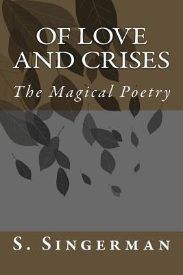 Of Love and Crises: The Magical Poetry