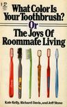 What Color is Your Toothbrush?, Or, The Joys of Roommate Living