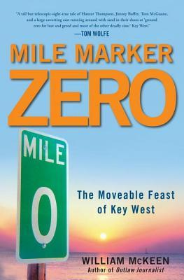 Mile Marker Zero: Key West's Moveable Feast in the Seventies