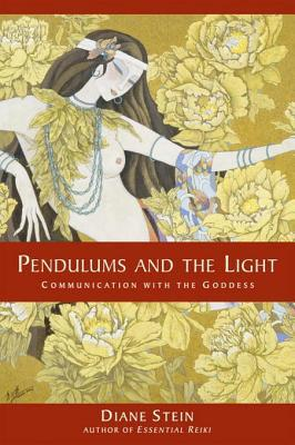 Pendulums and the Light: Communication with the Goddess