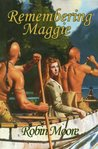 Remembering Maggie: The Complete Bread Sister Trilogy