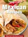 Authentic Mexican Recipes – Delicious Gourmet Mexican Recipe Book