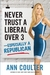 Never Trust a Liberal Over Three --Especially a Republican