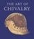 The Art of Chivalry: European Arms and Armor from The Metropolitan Museum of Art