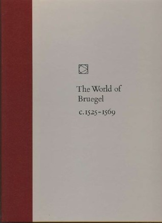 The World of Bruegel by Timothy Foote