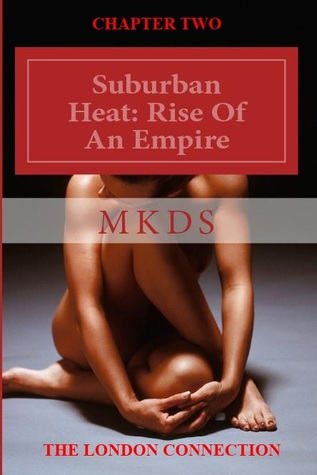 Suburban Heat: Rise Of An Empire (The London Connection 2) #2