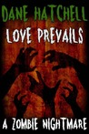 Love Prevails: A Zombie Nightmare