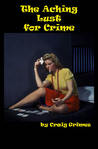 The Aching Lust for Crime