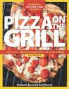 Pizza on the Grill by Elizabeth Karmel