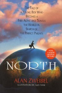 North: The Tale of a Boy Who Becomes a Free Agent and Travels the World in Search of the Perfect Parents