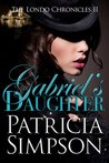 Gabriel's Daughter (The Londo Chronicles, #2)