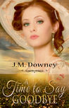 A Time to Say Goodbye (The Abolitionist Chronicles #1)