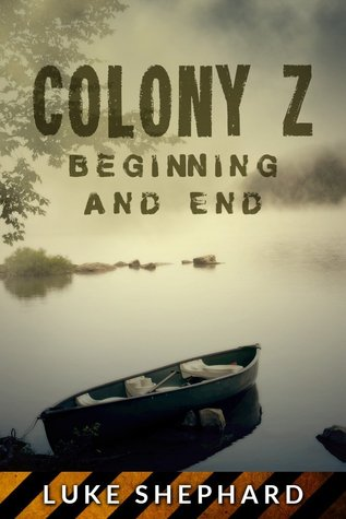 Beginning and End (Colony Z, #4)
