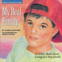 My Real Family: A Child's Book about Living in a Stepfamily (Hurts of Childhood Series)