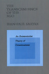 The Transcendence of the Ego: An Existentialist Theory of Consciousness