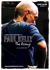 paul kelly essays Paul kelly - the essays on sale now at $10 grab your copy i turn your attention to a documentary, paul kelly: stories of me, and, for mine, more importantly paul.
