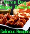 Game Day Appetizers and Super Snacks