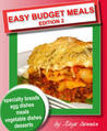 Easy Budget Meals: Meals, Desserts and Entertaining