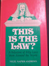 This Is The Law?: A Selection Of Silly Laws From Around The World