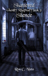 Shattered Silence (Ghostly Rhapsody, #2)