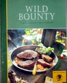 Wild Bounty, A Special Edition Game Cookbook