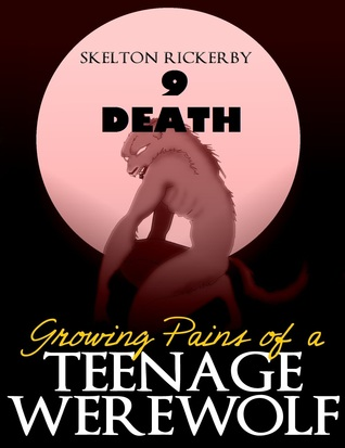Death (Growing Pains of a Teenage Werewolf Book  # 9)
