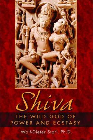 Shiva: The Wild God of Power and Ecstasy