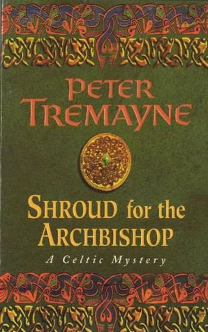 Shroud for the Archbishop by Peter Tremayne