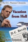 Vacation from Hell (The D.C. Plummer Chronicles, #1)