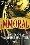 Immoral: Tales of a Vampire Hunter (#1)