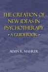 Creation of New Ideas in Psychotherapy: A Guide