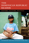 The Dominican Republic Reader by Eric Paul Roorda
