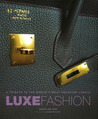 Luxe Fashion: A Tribute to the World�s Most Enduring Labels