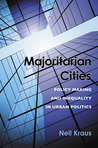 Majoritarian Cities: Policy Making and Inequality in Urban Politics