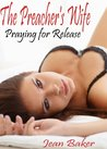 Praying for Release (The Preacher's Wife)