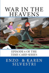 War in the Heavens (Episode 7 Time Card Series)
