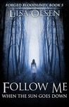 Follow Me When the Sun Goes Down (Forged Bloodlines #5)