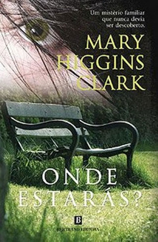 Onde Estarás? by Mary Higgins Clark