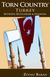 Torn Country: Turkey between Secularism and Islamism