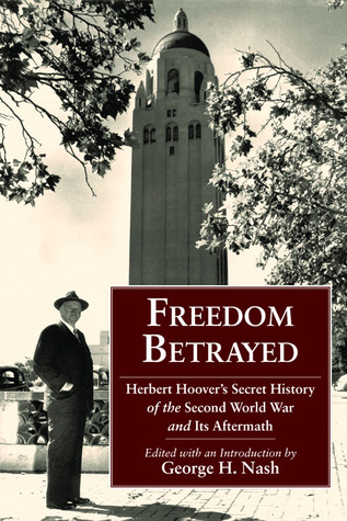 Freedom Betrayed by George H. Nash