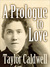 A Prologue to Love by Taylor Caldwell