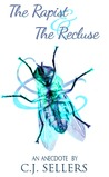 The Rapist & The Recluse, An Anecdote