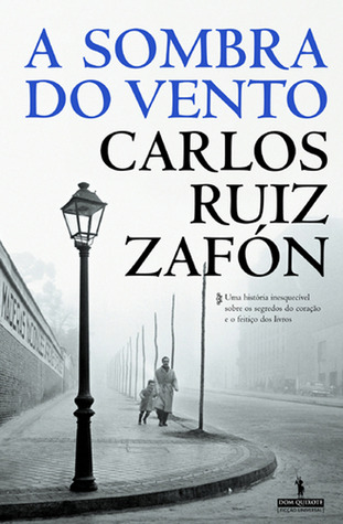 A Sombra do Vento by Carlos Ruiz Zafón