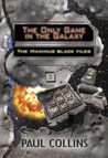 The Only Game in the Galaxy (The Maximus Black Files, #3)