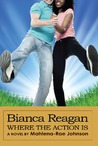 Bianca Reagan: Where the Action Is