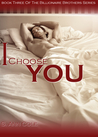 I Choose You (Billionaire Brothers, #3)