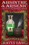 Absinthe and Arsenic by Raven Dane