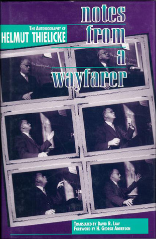Notes from a Wayfarer: The Autobiography of Helmut Thielicke