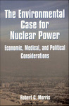 Environmental Case for Nuclear Power: Economic, Medical, and Political Considerations