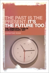 The Past is the Present, It's the Future Too: The Temporal Turn in Contemporary Art